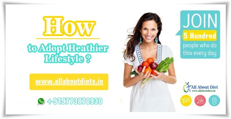 How to Adopt Healthier Lifestyle?